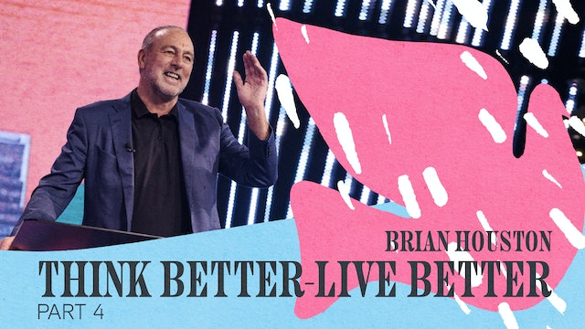 Think Better - Live Better Pt.4 by Brian Houston