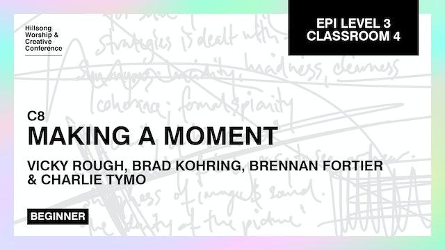 Making A Moment with Vicky Rough, Brad Kohring, Brennan Fortier and Charlie Tymo