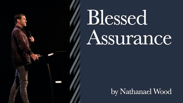 Blessed Assurance by Nathanael Wood Church Online PM