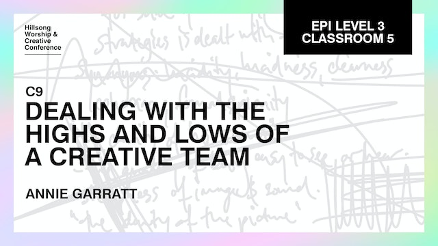 Dealing With the Highs and Lows of a Creative Team with Annie Garratt and Team