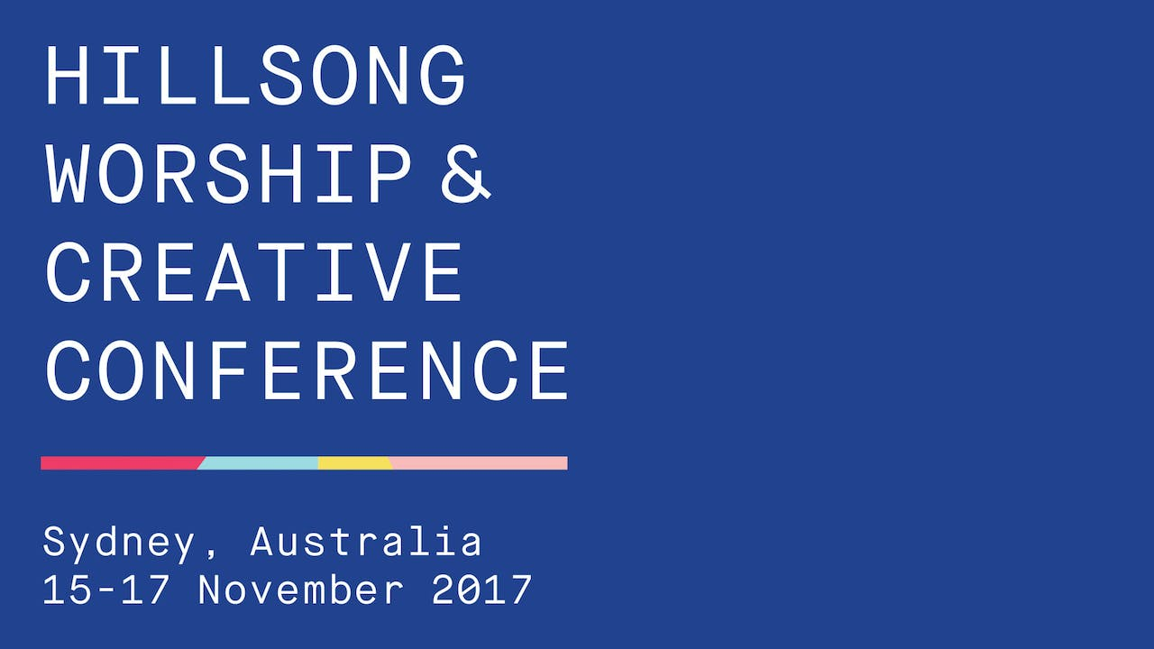Worship & Creative Conference 2017 - Hillsong Teaching