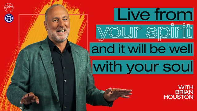 Live From Your Spirit And It Will Be Well With Your Soul by Brian Houston