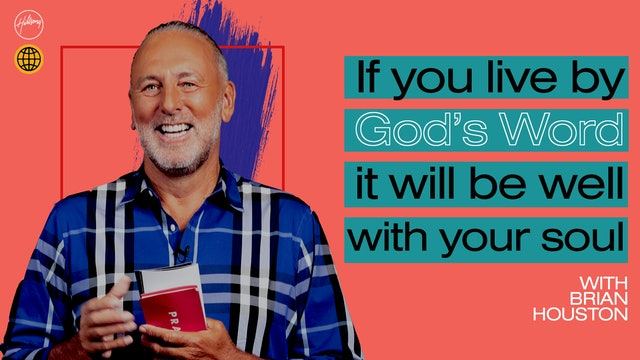 If You Live By God's Word It Will Be Well With Your Soul by Brian Houston