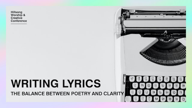 Writing Lyrics: The Balance Between Poetry And Clarity by Ben Hastings And Team