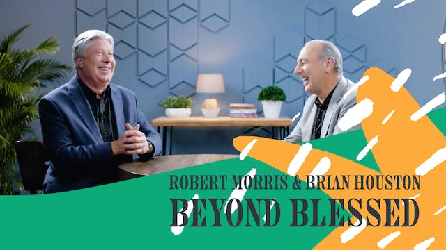 Beyond Blessing by Robert Morris & Brian Houston