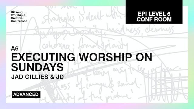 Executing Worship On Sundays by Jad Gillies And JD