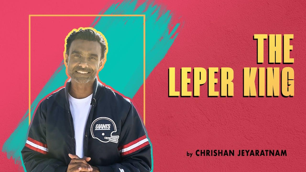 The Leper King by Chrishan Jeyaratnam