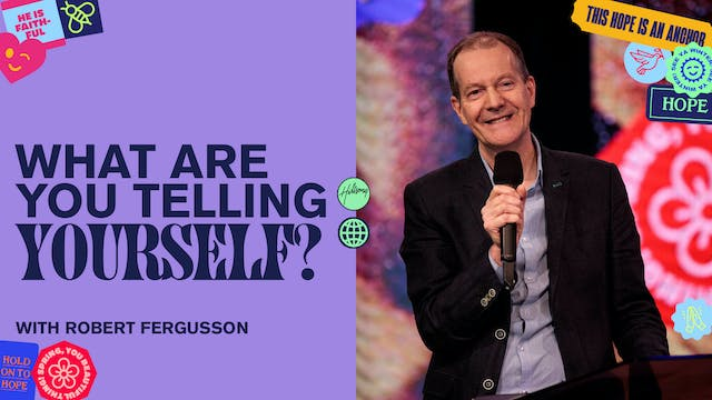 What Are You Telling Yourself? by Robert Fergusson