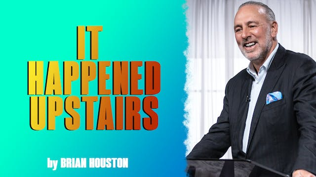 It Happened Upstairs by Brian Houston