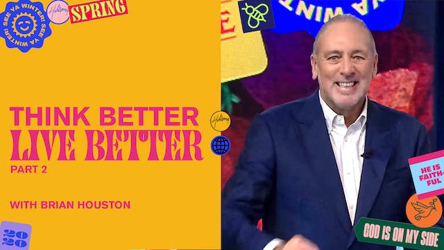 Think Better, Live Better Pt.2 by Brian Houston