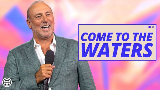 Come To The Waters by Brian Houston