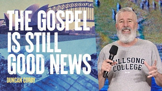 The Gospel Is Still Good News by Duncan Corby