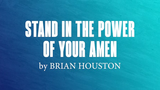 Stand In The Power Of Your Amen by Brian Houston