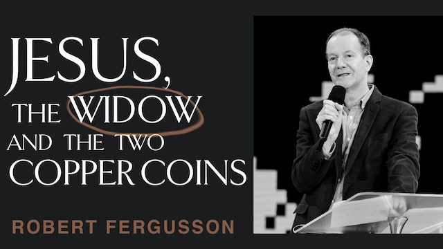 Jesus, The Widow & The Two Copper Coins by Robert Fergusson