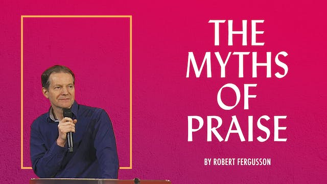 The Myths Of Praise by Robert Fergusson