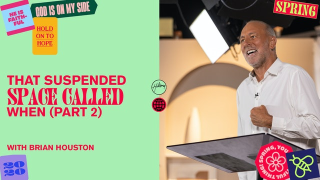 That Suspended Space Called When Pt. 2 by Brian Houston