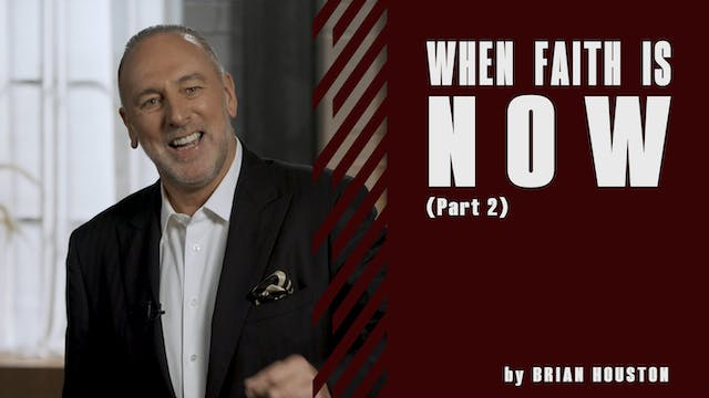 When Faith Is Now Pt.2 by Brian Houston