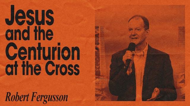 Jesus & The Centurion by Robert Fergusson