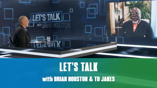 Let's Talk with TD Jakes and Brian Houston