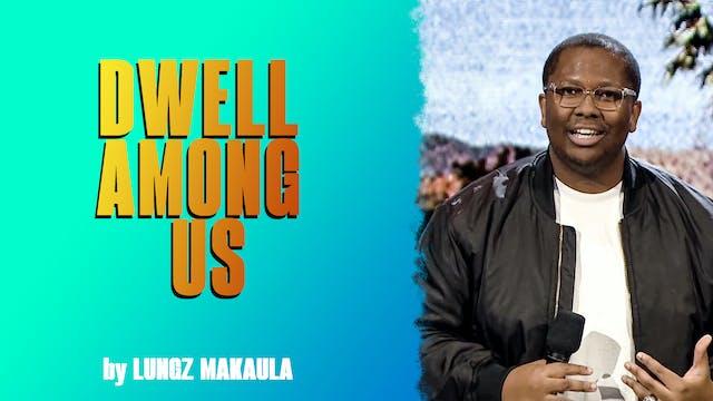 Dwell Among Us by Lungz Makaula