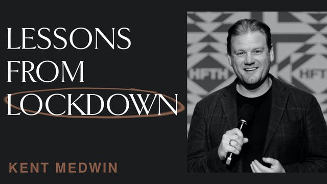 Lessons From Lockdown by Kent Medwin