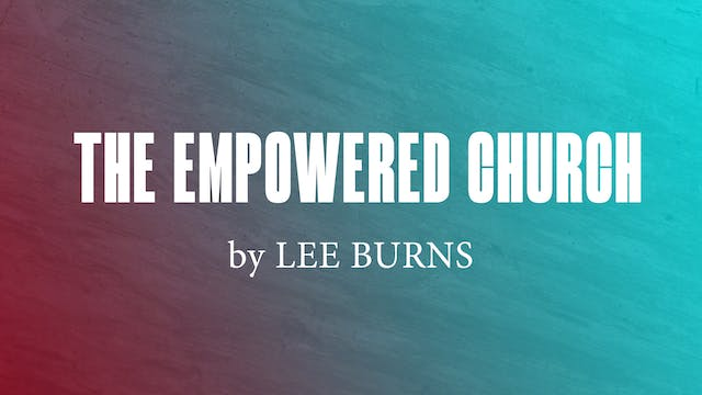 The Empowered Church by Lee Burns
