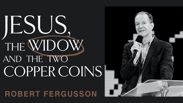 Jesus, The Widow & 2 Coins by Robert Fergusson