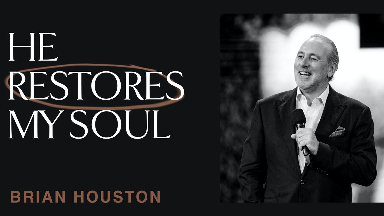 He Restores My Soul by Brian Houston