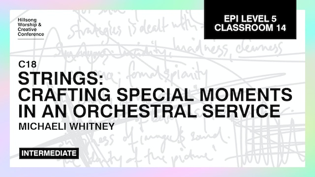 Strings- Crafting Special Moments In An Orchestral Service with Michaeli Whitney