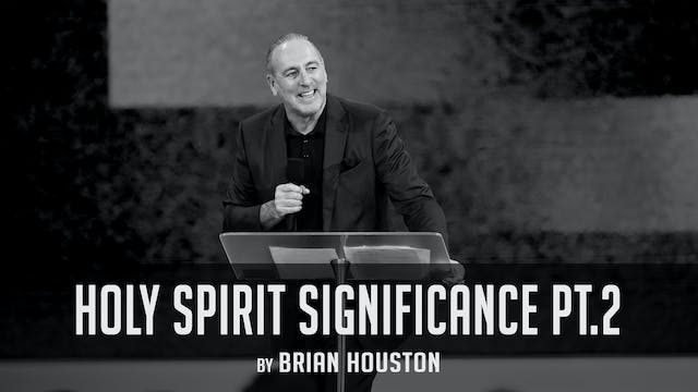 Holy Spirit Significance Pt.2 by Brian Houston