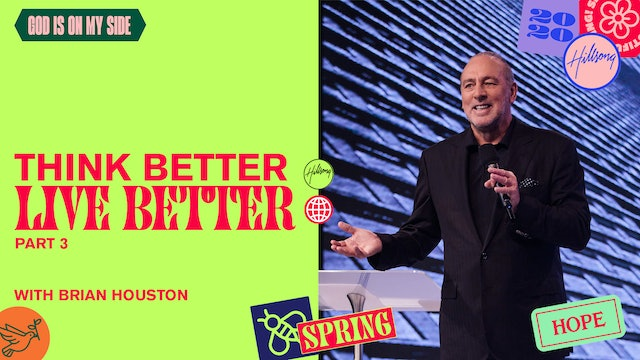 Think Better - Live Better Pt.3 by Brian Houston