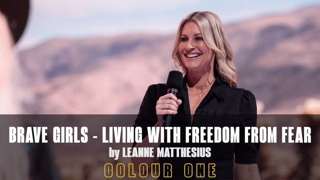 Brave Girls: Living With Freedom From Fear by Leanne Matthesius