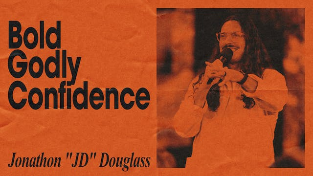 Bold, Godly Confidence by Jonathon 'JD' Douglass
