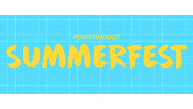 Powerhouse Summerfest