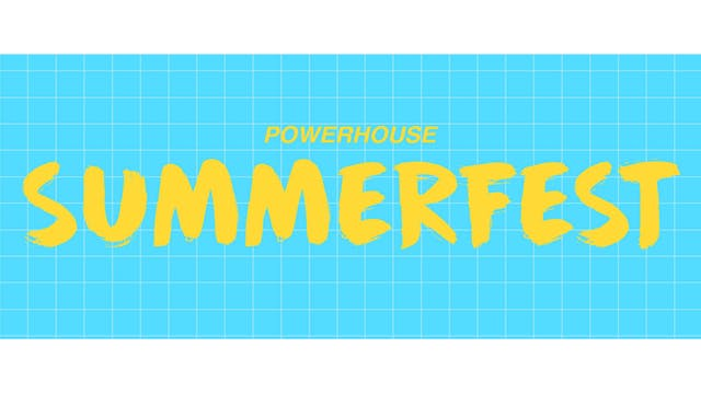 Powerhouse Summerfest