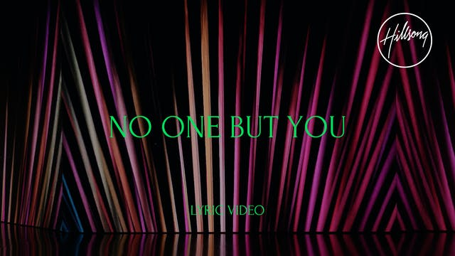 5. Lyric Video: No One But You