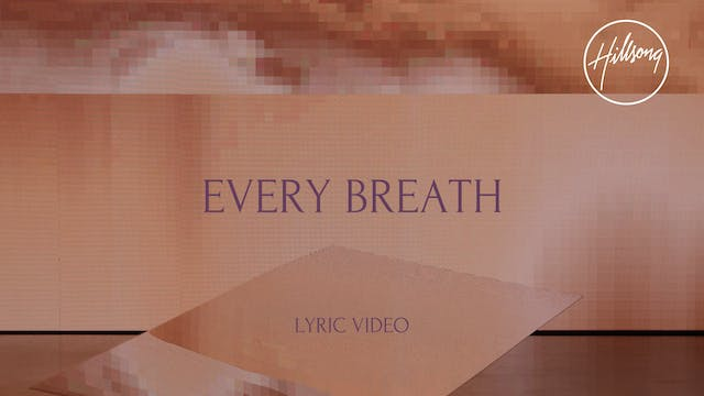 9. Lyric Video: Every Breath