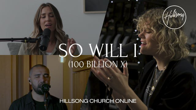 So Will I (100 Billion X) (Church Online)