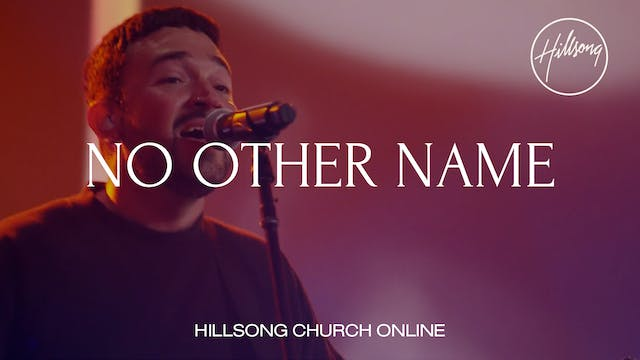 No Other Name (Church Online)