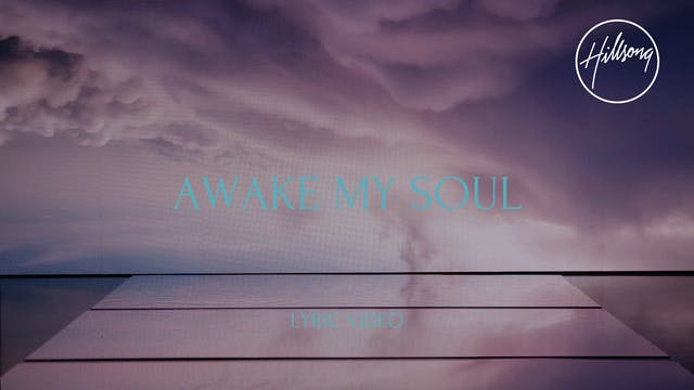 2. Lyric Video: Awake My Soul