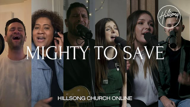 Mighty To Save (Church Online)