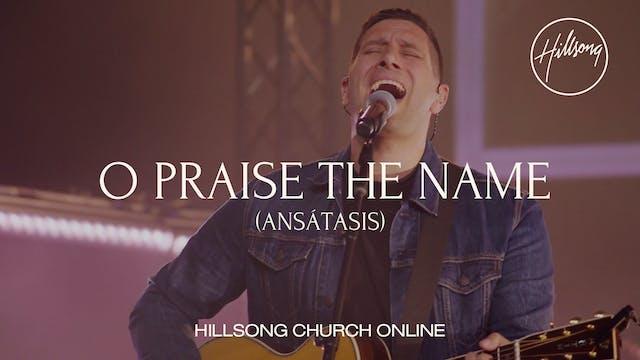 O Praise The Name (Anástasis) (Church Online)