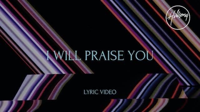 7. Lyric Video: I Will Praise