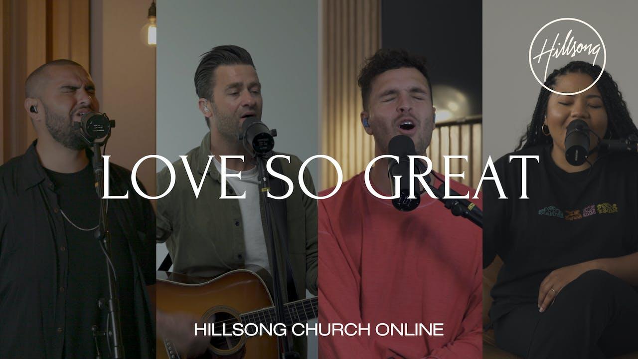 Love So Great (Church Online)