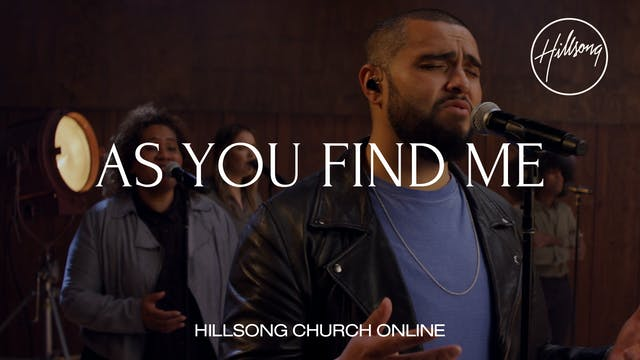 As You Find Me (Church Online)