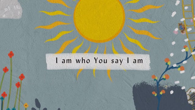 Who You Say I Am Lyric Video