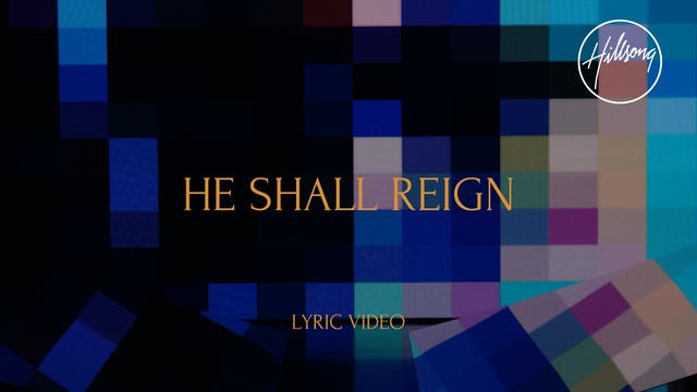 12. Lyric Video: He Shall Reign