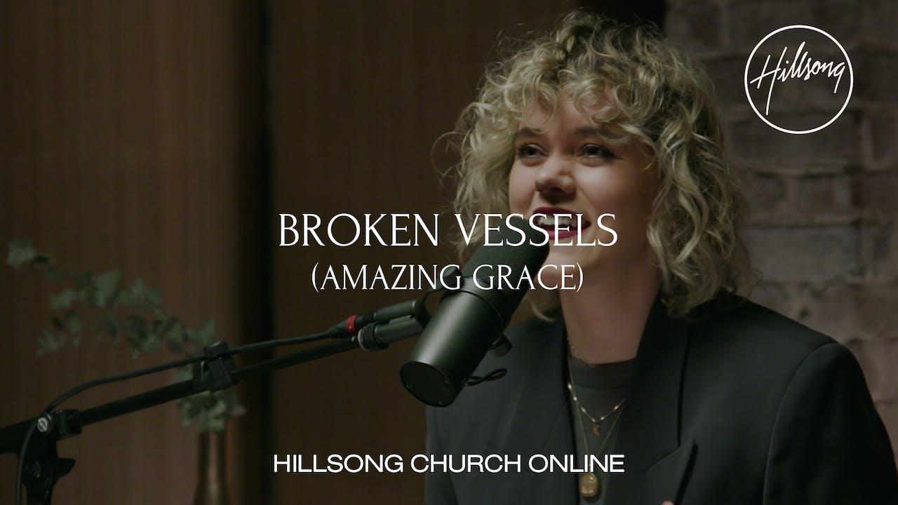 Broken Vessels (Amazing Grace) (Church Online)