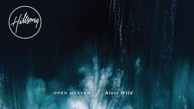 OPEN HEAVEN / River Wild