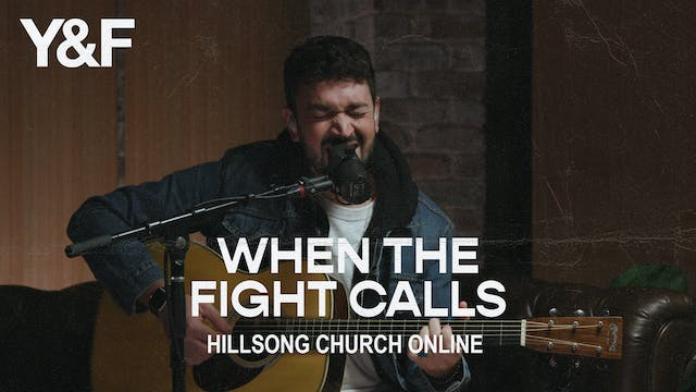 When The Fight Calls (Church Online)
